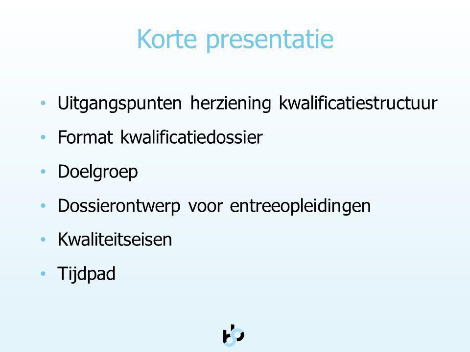Korte presentatie Uitgangspunten herziening kwalificatiestructuur