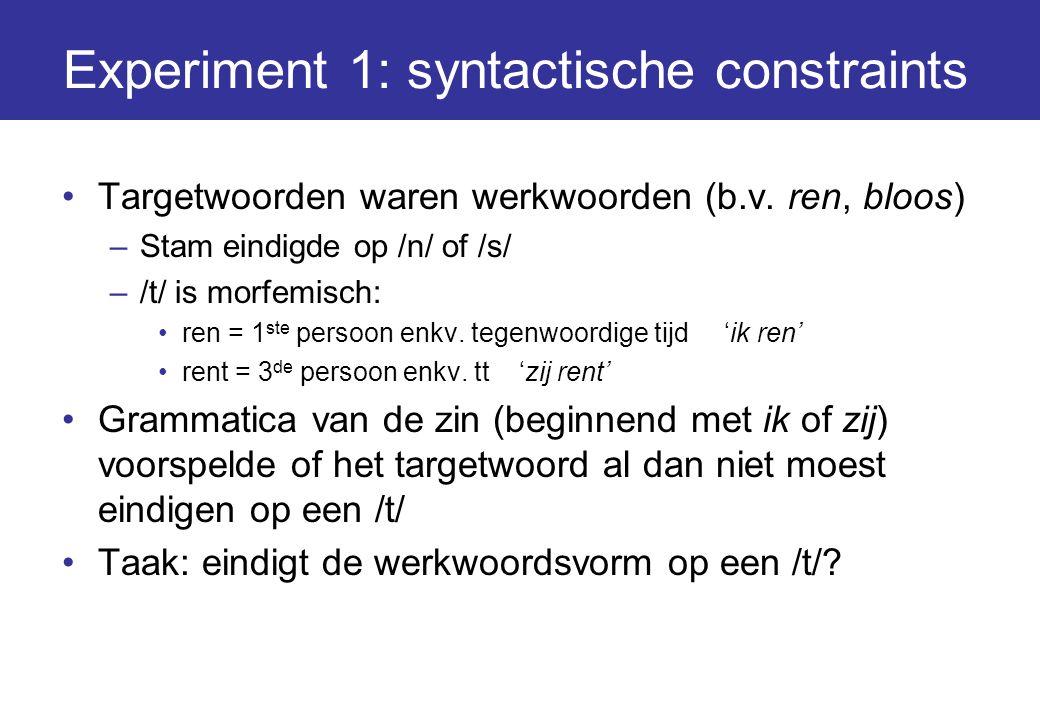 Experiment 1: syntactische constraints