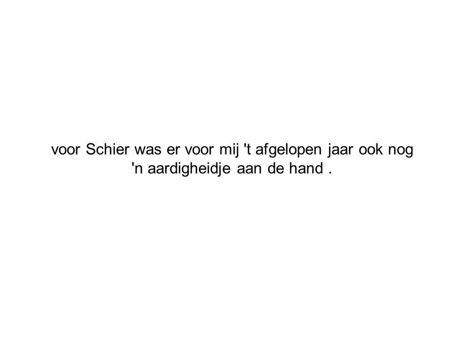 voor Schier was er voor mij t afgelopen jaar ook nog n aardigheidje aan de hand .