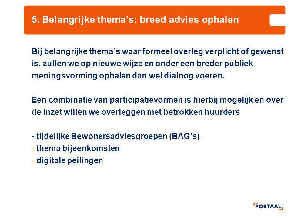 5. Belangrijke thema's: breed advies ophalen