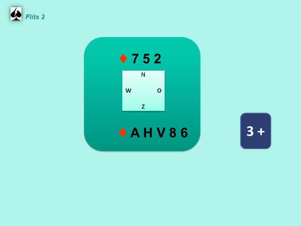 Flits 2 ♦ 7 5 2 N W O Z ♦ A H V 8 6 3 +
