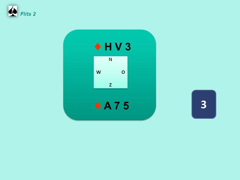 Flits 2 ♦ H V 3 N W O Z ♦ A 7 5 3