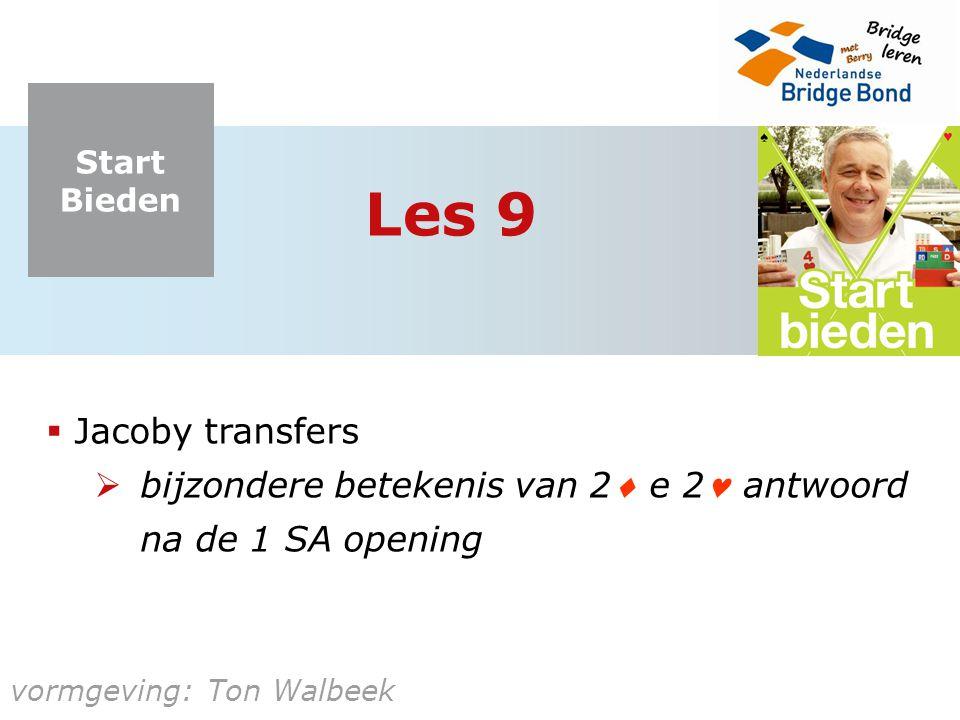 Les 9 Jacoby transfers bijzondere betekenis van 2 e 2 antwoord na de 1 SA opening