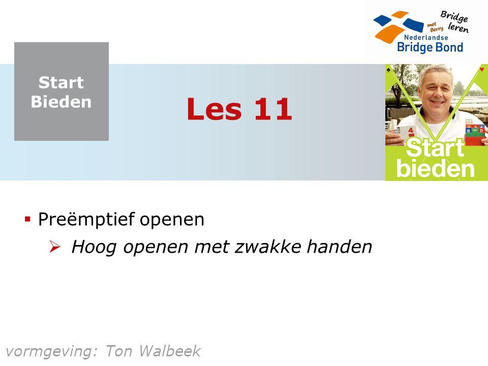 Les 11 Preëmptief openen Hoog openen met zwakke handen