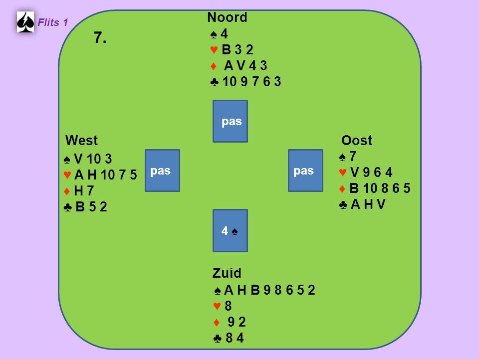 West Noord 7. Zuid ♠ 4 ♥ B 3 2 ♦ A V 4 3 ♣ 10 9 7 6 3 ♠ 7 ♠ V 10 3