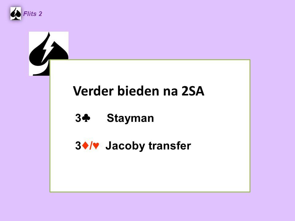 Flits 2 Verder bieden na 2SA 3♣ Stayman 3♦/♥ Jacoby transfer Spel 2.