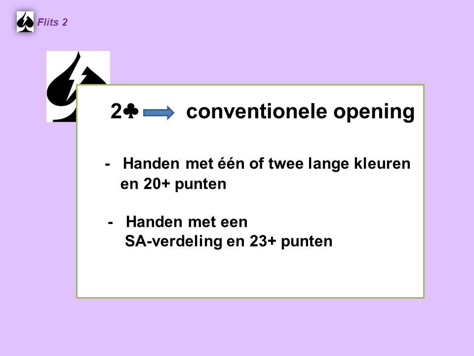 2♣ conventionele opening - Handen met één of twee lange kleuren