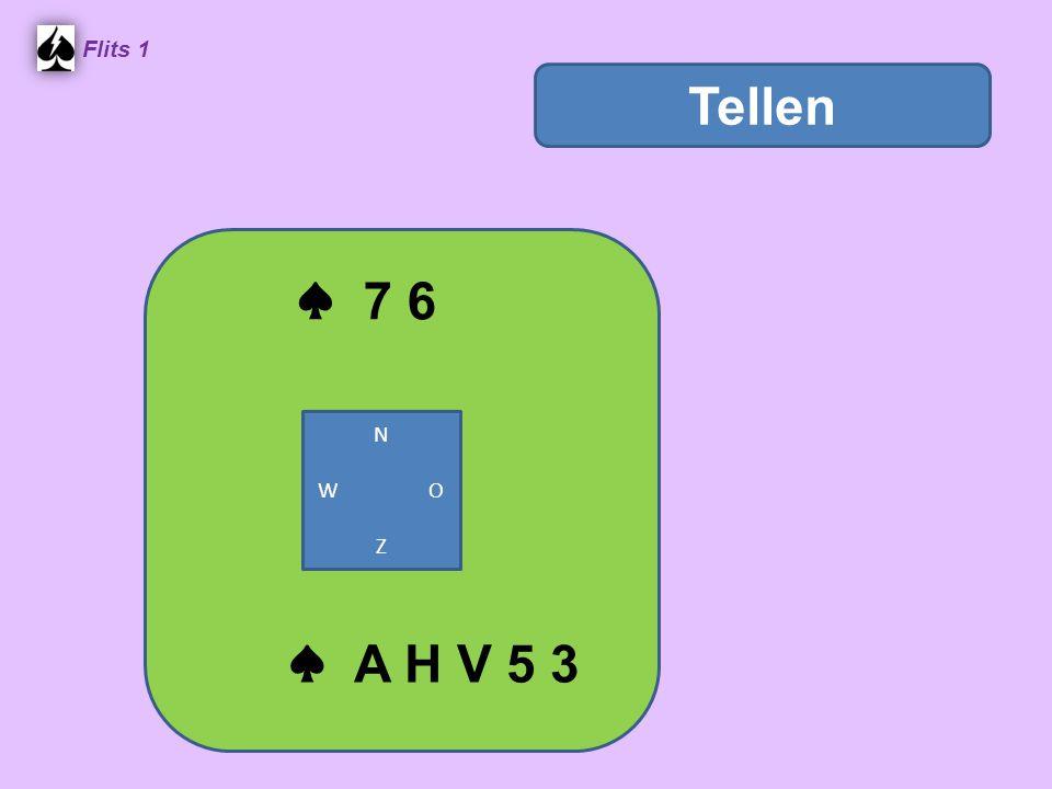Flits 1 Tellen ♠ 7 6 N W O Z ♠ A H V 5 3