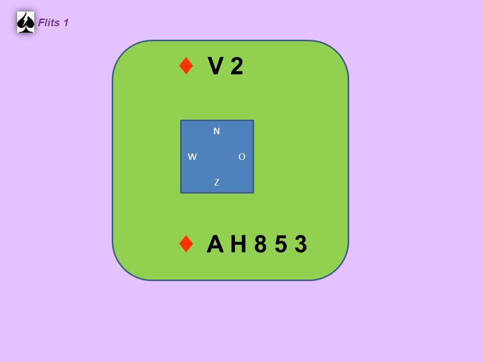 ♦ V 2 Flits 1 N W O Z ♦ A H 8 5 3