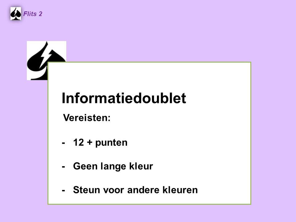 Vereisten: Informatiedoublet - 12 + punten - Geen lange kleur