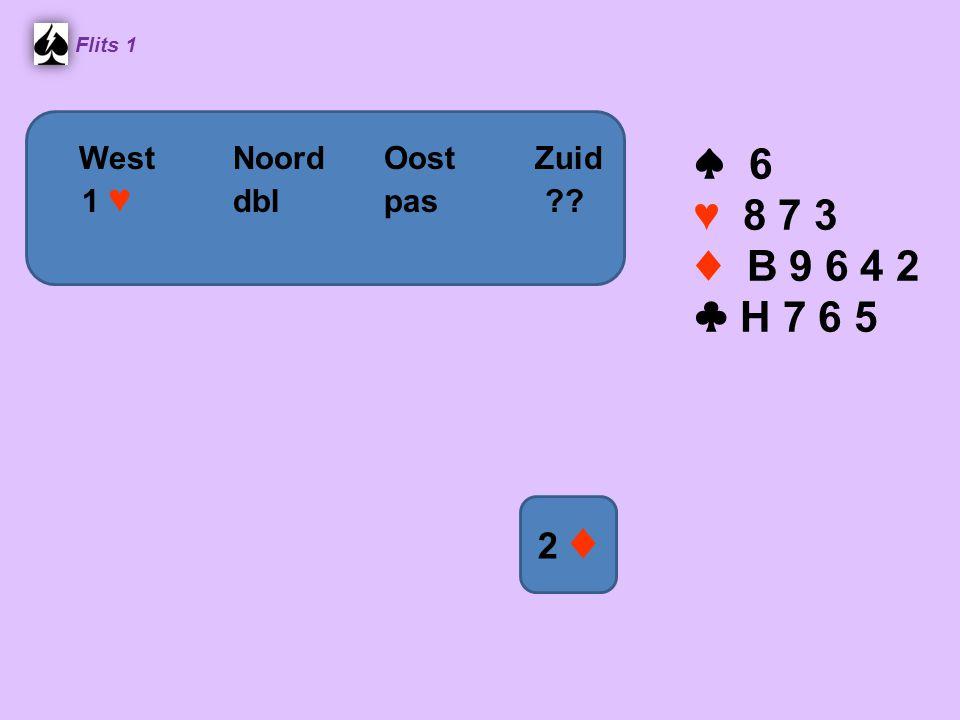 ♠ 6 ♥ 8 7 3 ♦ B 9 6 4 2 ♣ H 7 6 5 2 ♦ West Noord Oost Zuid