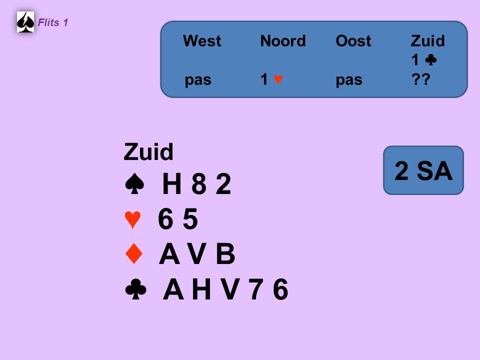 ♠ H 8 2 ♥ 6 5 ♦ A V B ♣ A H V 7 6 2 SA Zuid West Noord Oost Zuid