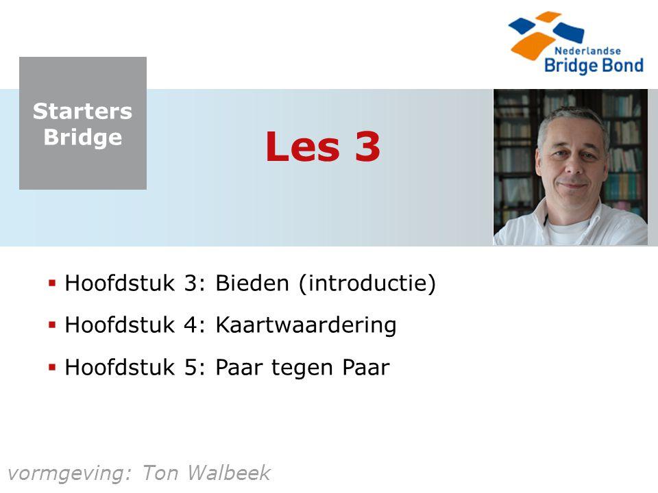 Les 3 Hoofdstuk 3: Bieden (introductie) Hoofdstuk 4: Kaartwaardering