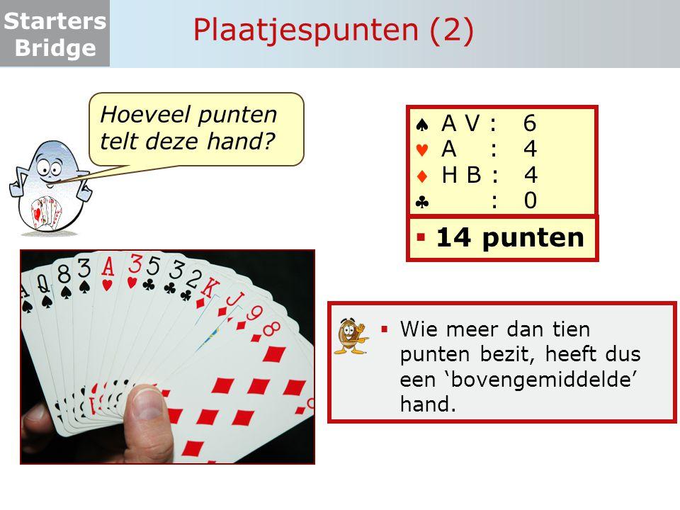 Plaatjespunten (2) 14 punten Hoeveel punten telt deze hand A V : 6