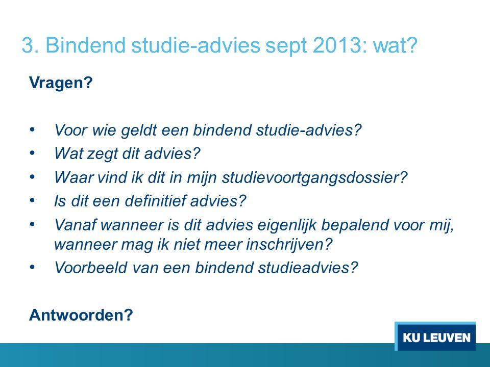 3. Bindend studie-advies sept 2013: wat