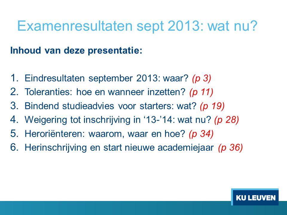 Examenresultaten sept 2013: wat nu