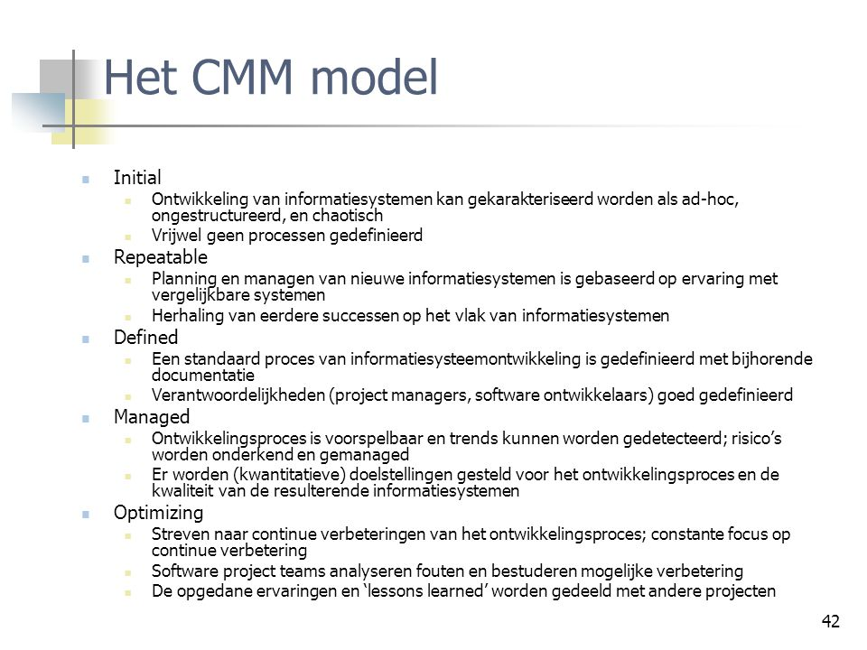 Het CMM model Initial Repeatable Defined Managed Optimizing