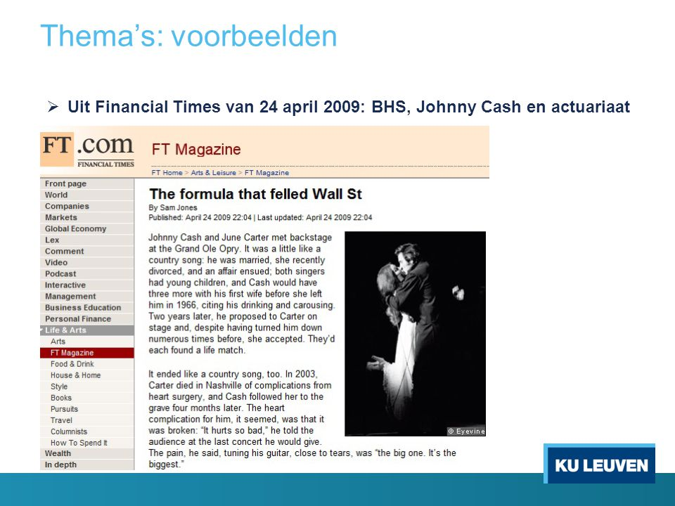 Thema's: voorbeelden Uit Financial Times van 24 april 2009: BHS, Johnny Cash en actuariaat .
