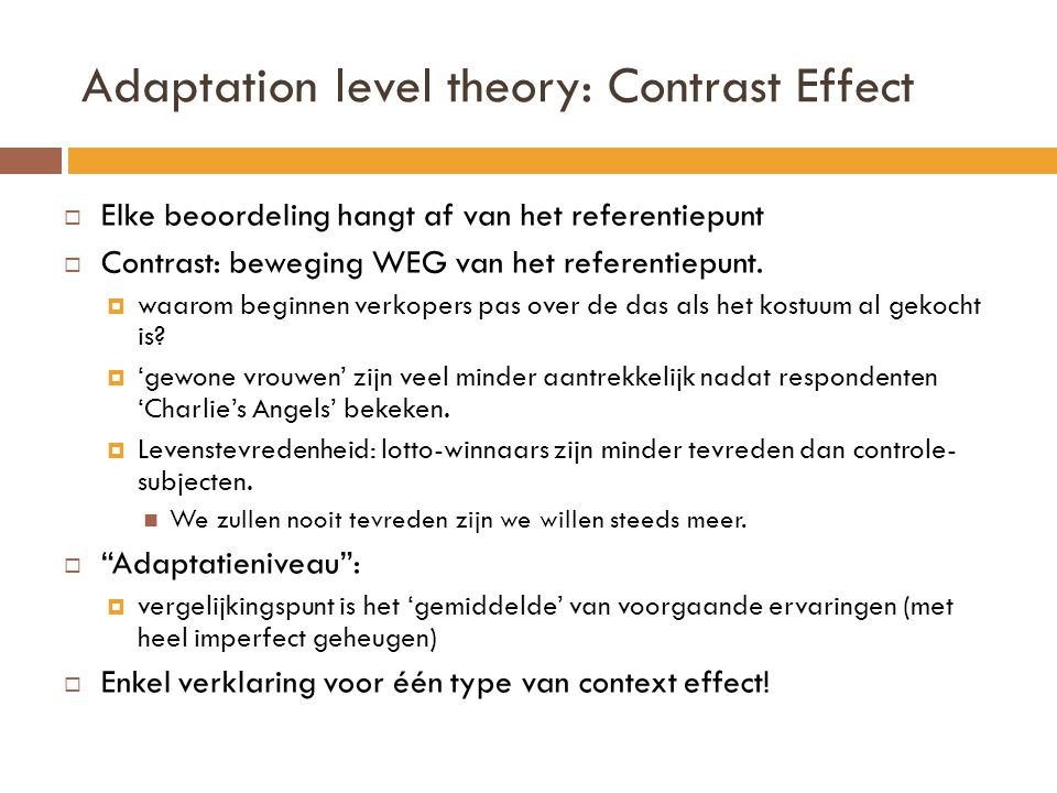 Adaptation level theory: Contrast Effect