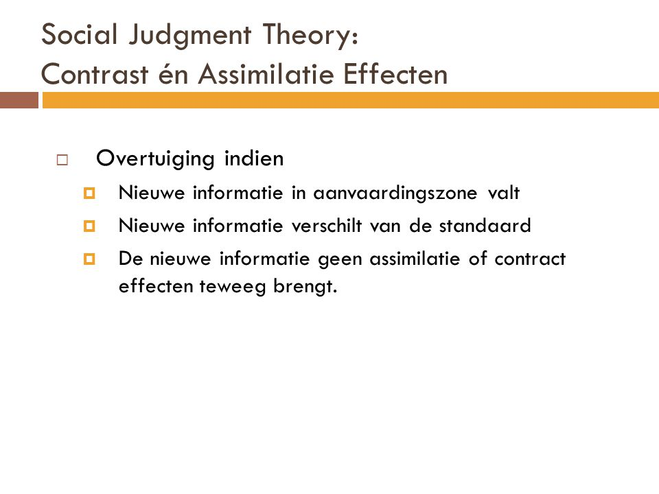 Social Judgment Theory: Contrast én Assimilatie Effecten