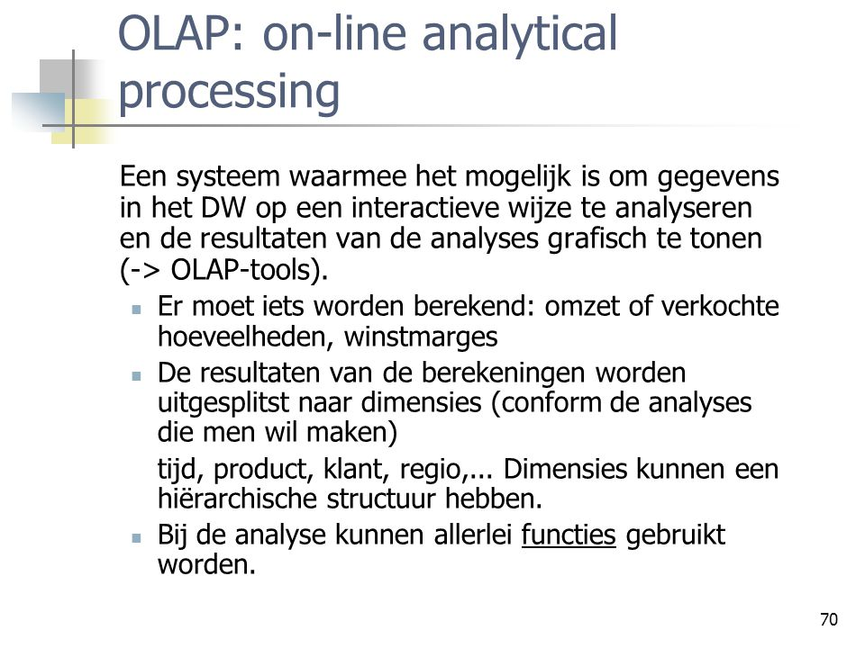 OLAP: on-line analytical processing
