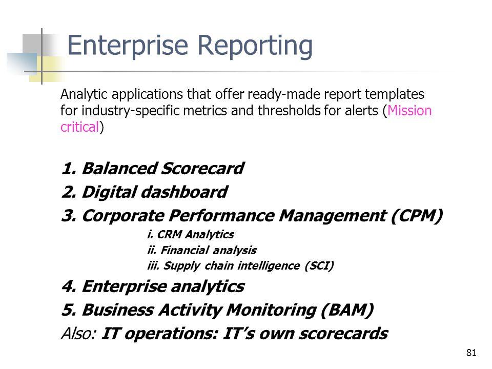 Enterprise Reporting 1. Balanced Scorecard 2. Digital dashboard