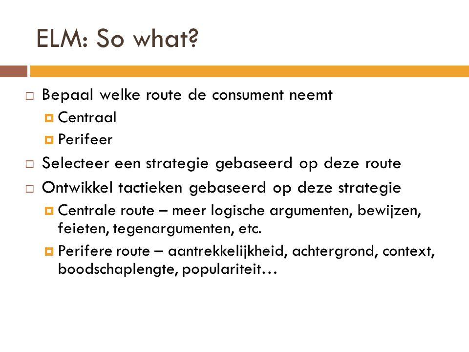 ELM: So what Bepaal welke route de consument neemt