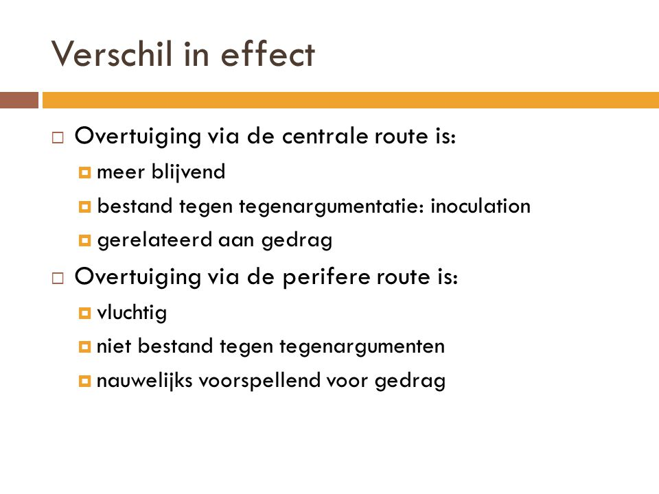 Verschil in effect Overtuiging via de centrale route is: