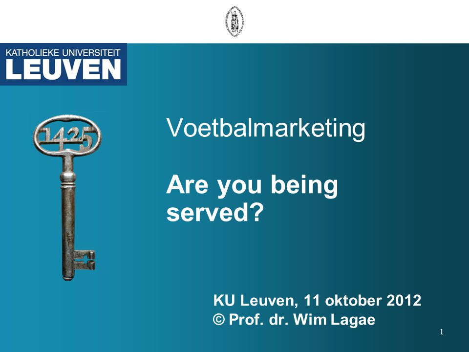 Voetbalmarketing Are you being served. KU Leuven, 11 oktober 2012