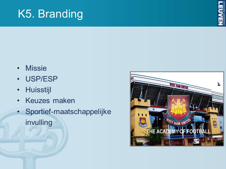 K5. Branding Missie USP/ESP Huisstijl Keuzes maken
