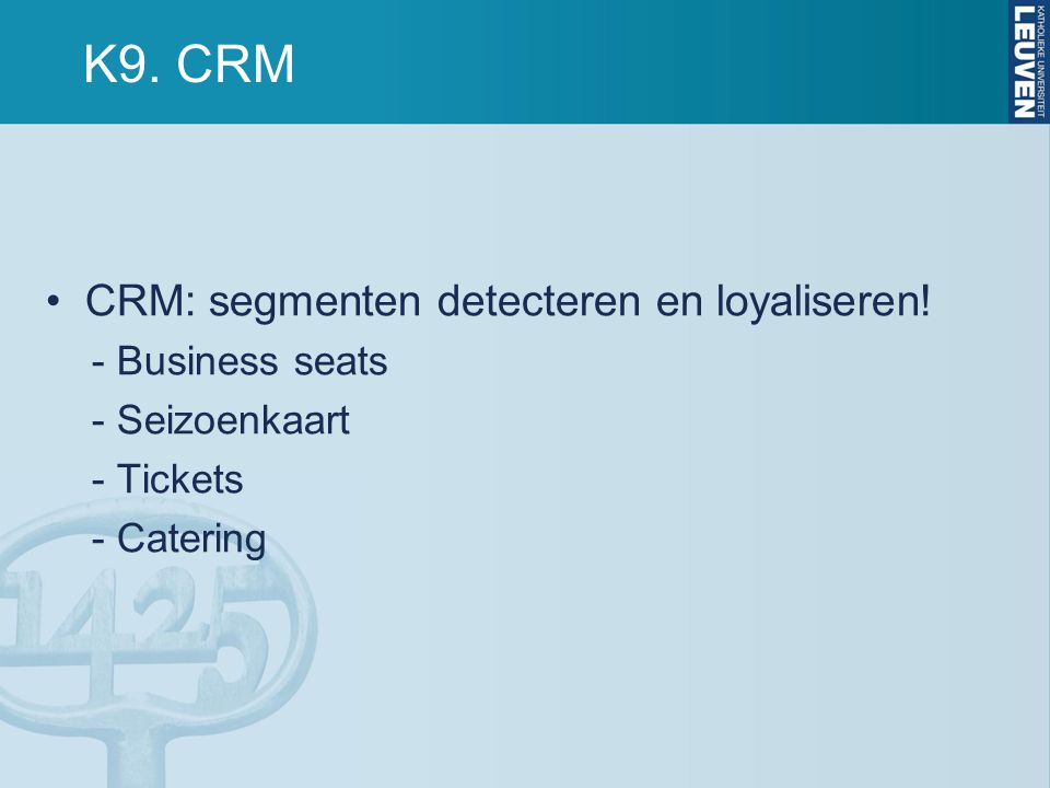 K9. CRM CRM: segmenten detecteren en loyaliseren! - Business seats