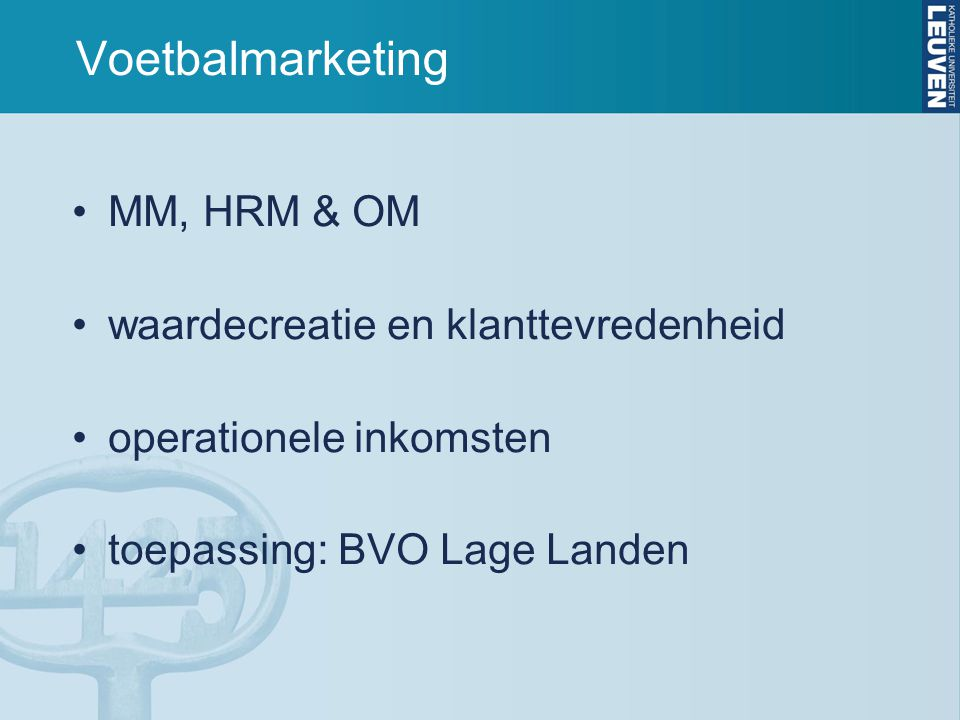 Voetbalmarketing MM, HRM & OM waardecreatie en klanttevredenheid