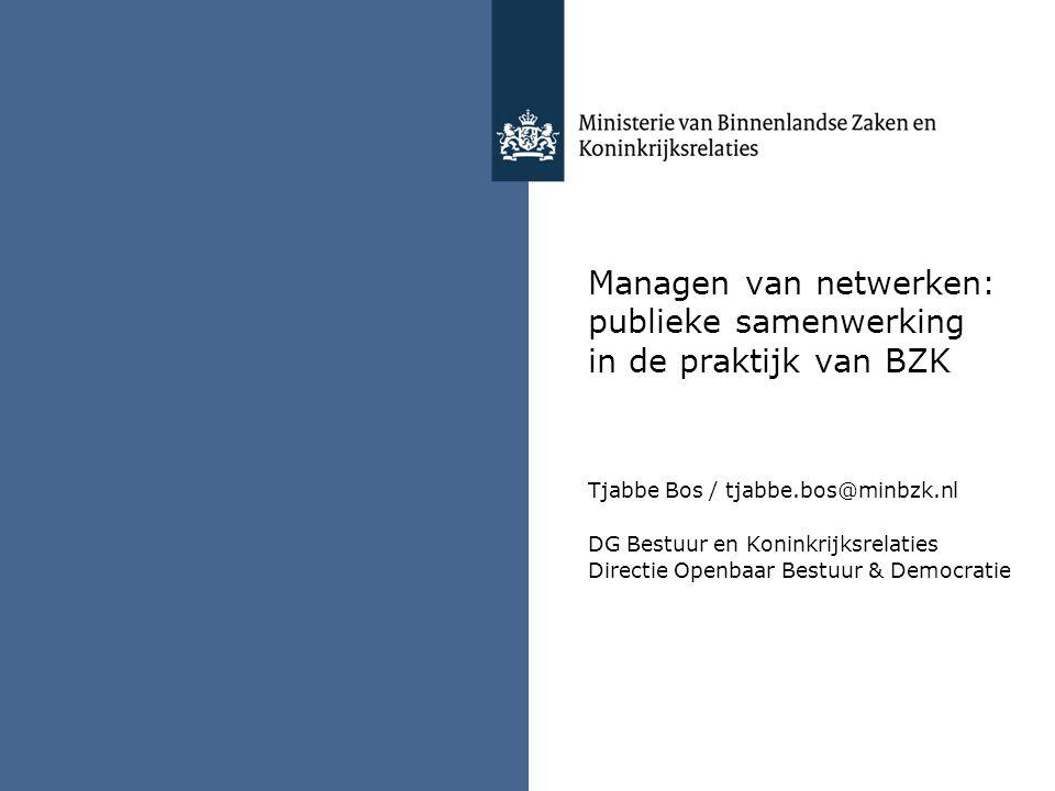 Managen van netwerken: publieke samenwerking in de praktijk van BZK