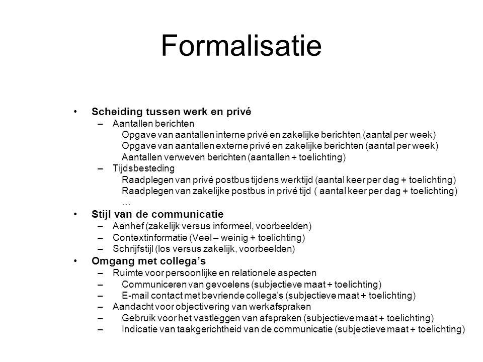 Formalisatie Scheiding tussen werk en privé Stijl van de communicatie