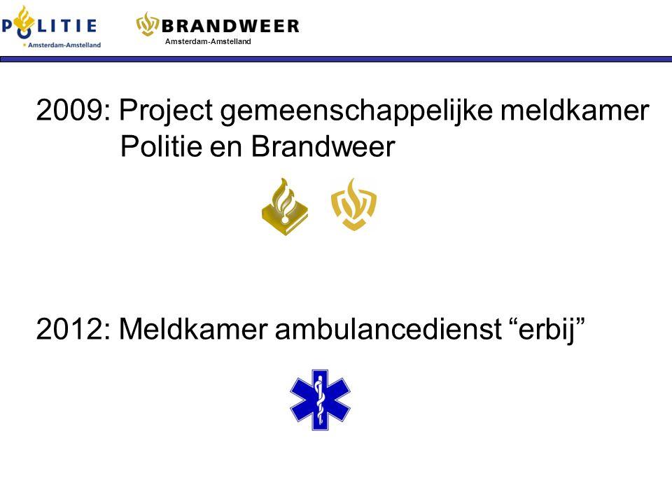 2009: Project gemeenschappelijke meldkamer Politie en Brandweer