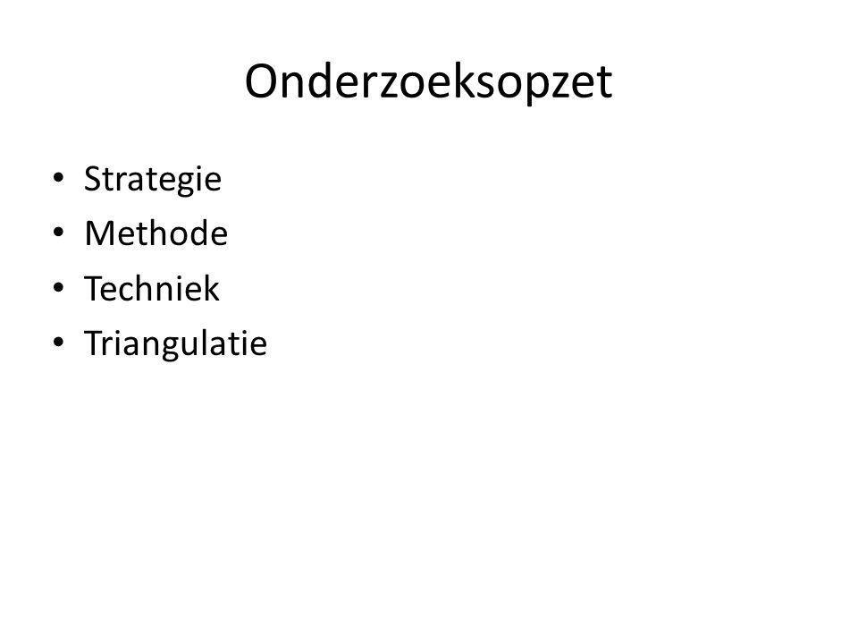 Onderzoeksopzet Strategie Methode Techniek Triangulatie