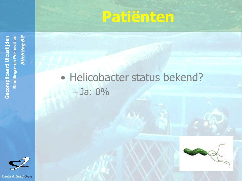 Patiënten Helicobacter status bekend Ja: 0%