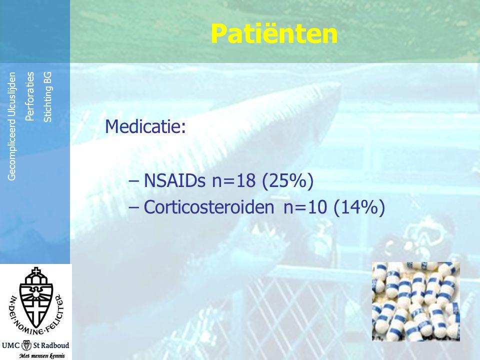 Patiënten Medicatie: NSAIDs n=18 (25%) Corticosteroiden n=10 (14%)