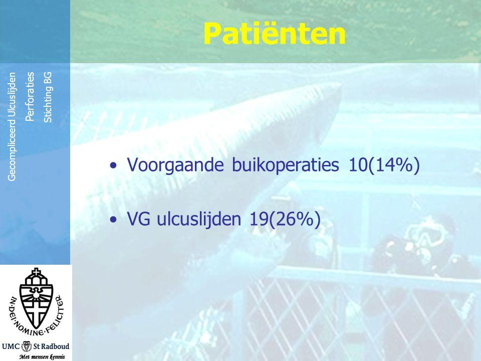 Patiënten Voorgaande buikoperaties 10(14%) VG ulcuslijden 19(26%)