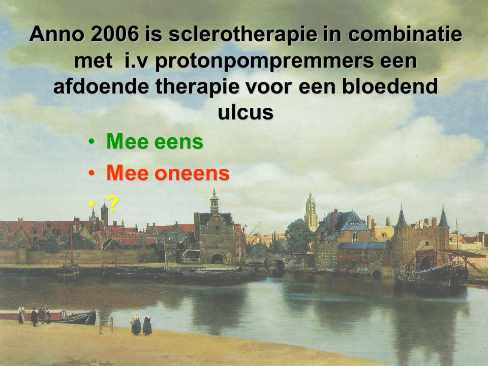 Anno 2006 is sclerotherapie in combinatie met i