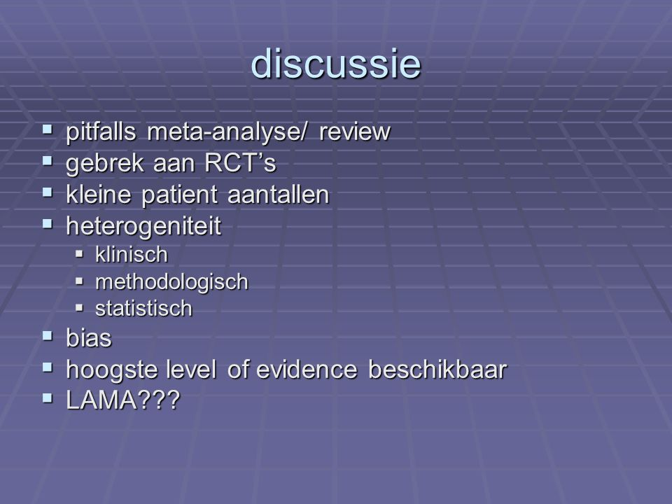 discussie pitfalls meta-analyse/ review gebrek aan RCT's