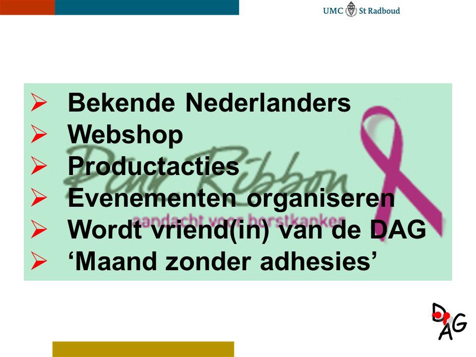 Bekende Nederlanders Webshop. Productacties. Evenementen organiseren. Wordt vriend(in) van de DAG.