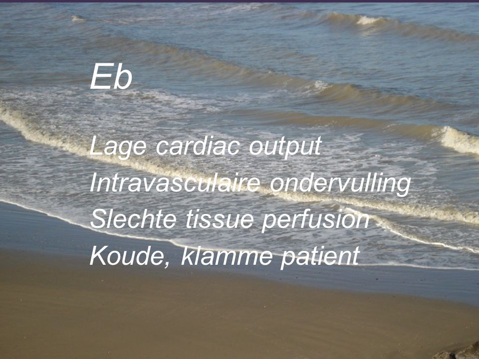 Eb Lage cardiac output Intravasculaire ondervulling