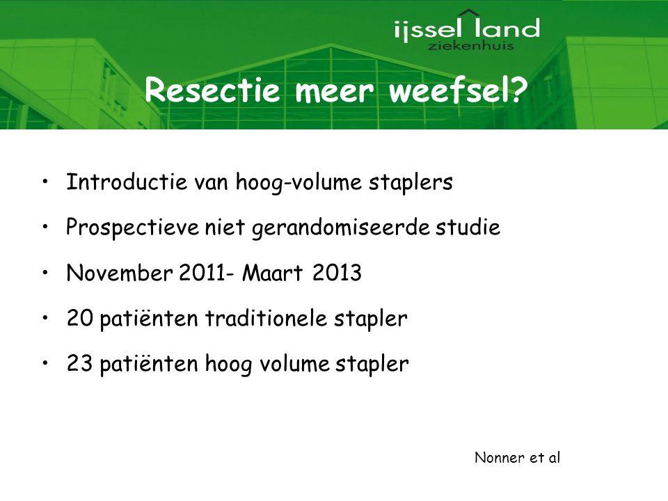 Resectie meer weefsel Introductie van hoog-volume staplers