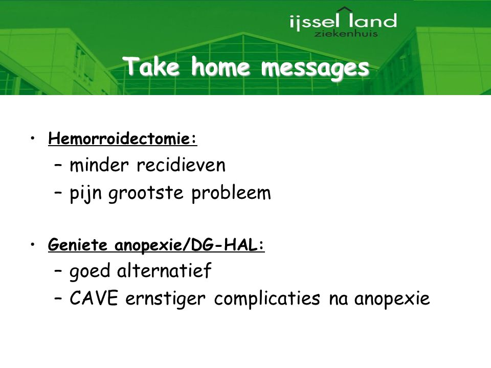 Take home messages minder recidieven pijn grootste probleem