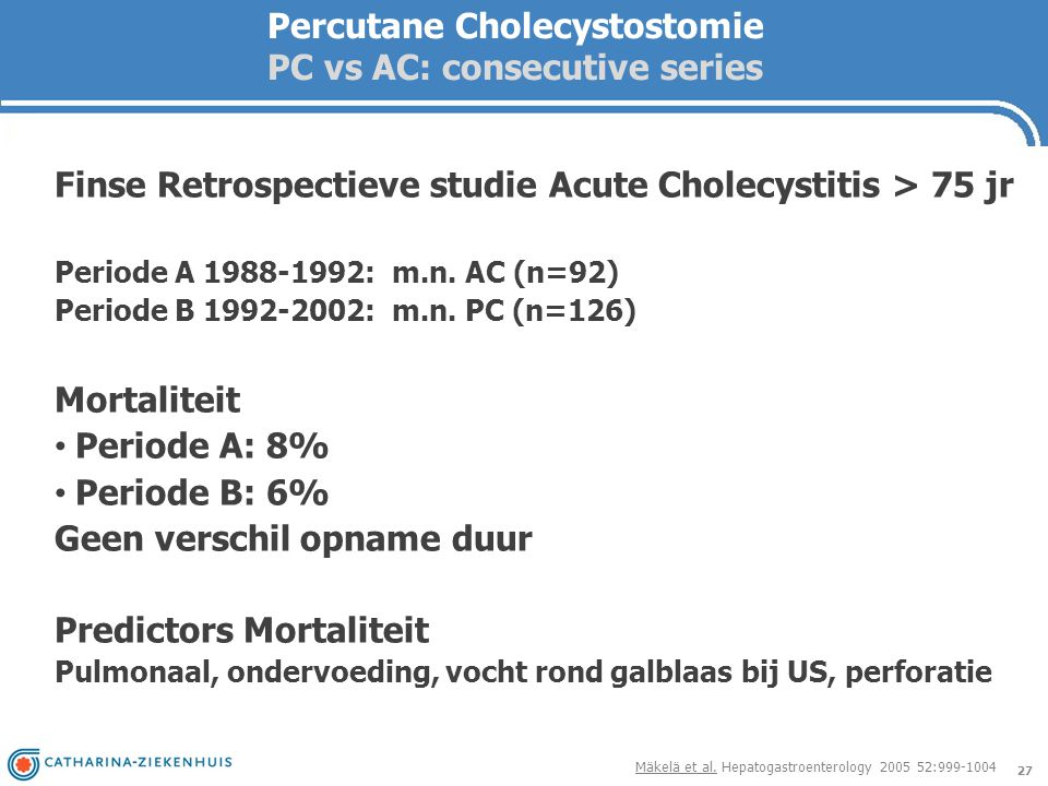 Percutane Cholecystostomie PC vs AC: consecutive series