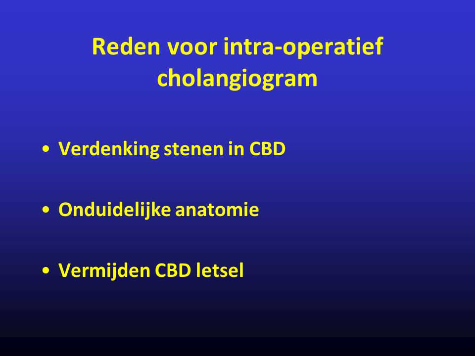 Reden voor intra-operatief cholangiogram