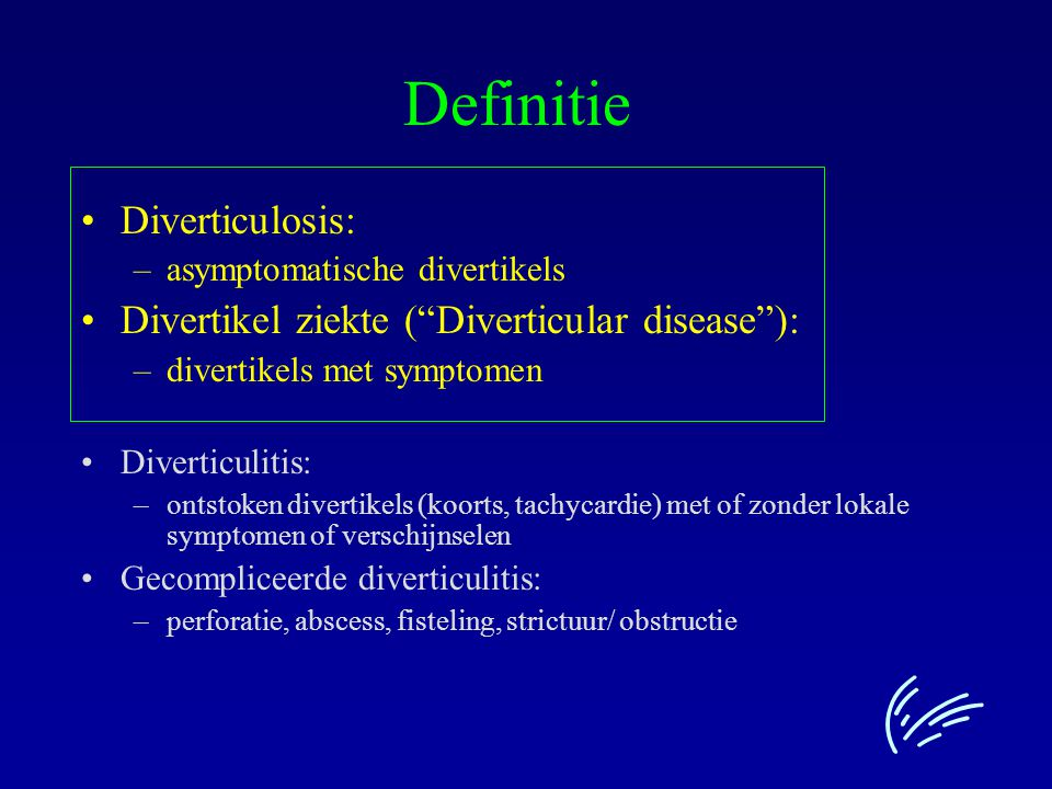 Definitie Diverticulosis: Divertikel ziekte ( Diverticular disease ):