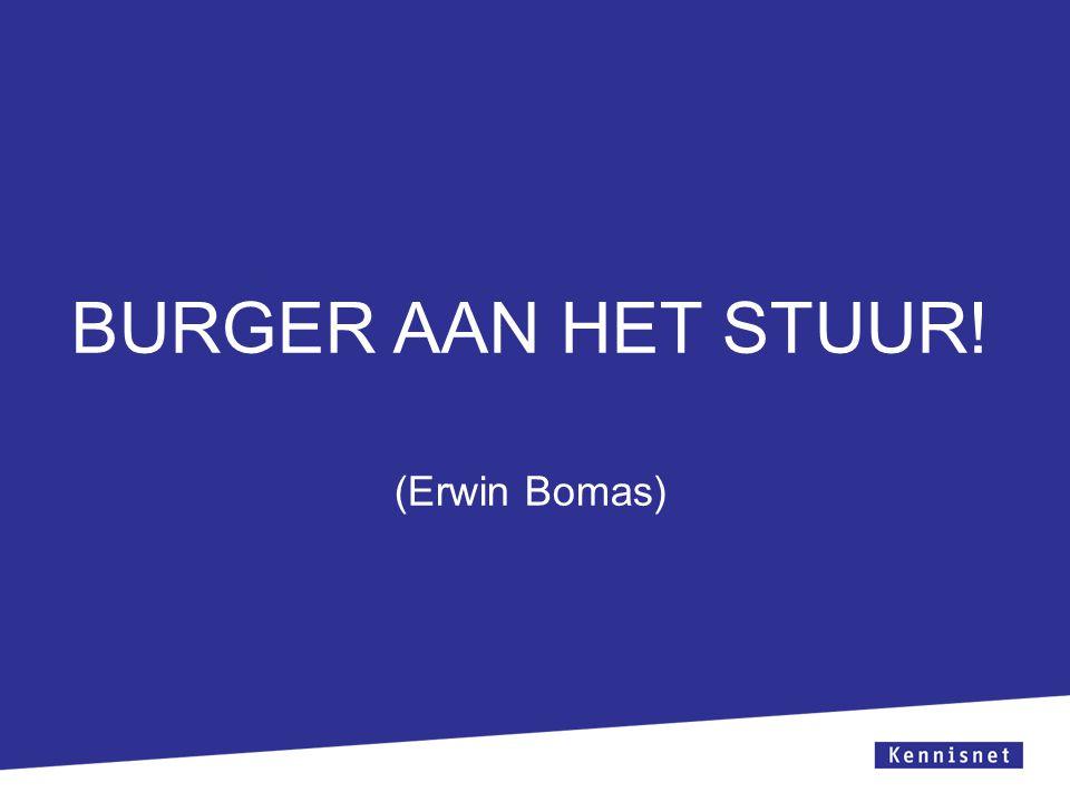 BURGER AAN HET STUUR! (Erwin Bomas)