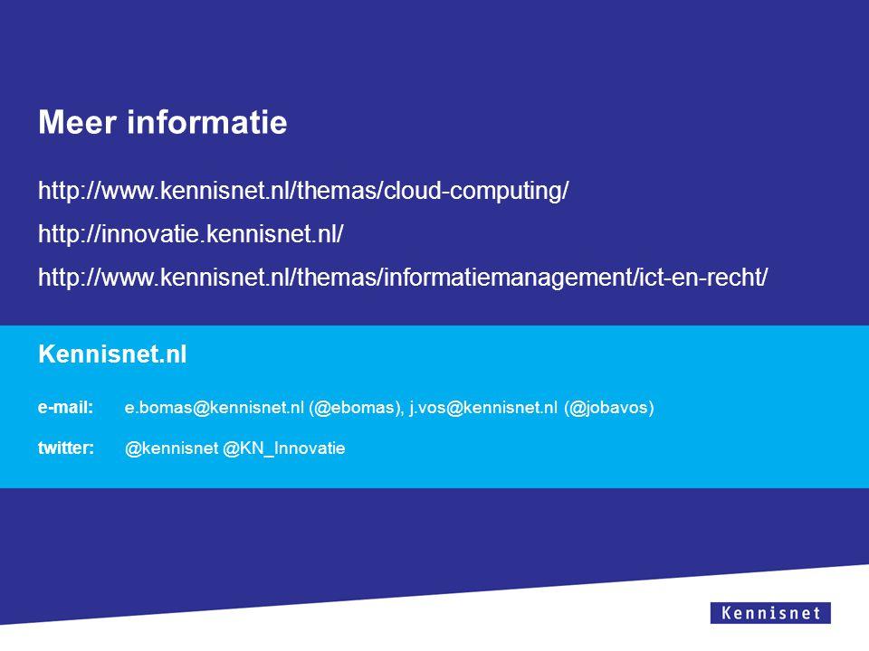 Meer informatie http://www.kennisnet.nl/themas/cloud-computing/